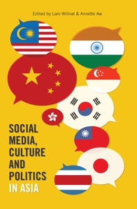 Lars Willnat et Annette Aw - Social Media, Culture and Politics in Asia.