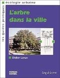 Larue et  Didier - L'arbre dans la ville.