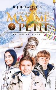 Lascols-r.j.h. - Les voyages de Maxime Petit - 3 - Le jeu de piste.