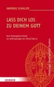 Lass dich los zu deinem Gott - Eine theologische Studie zur Anthropologie von Alfred Delp SJ.