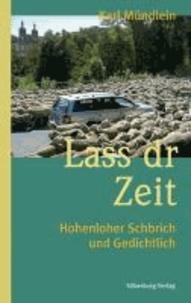 Lass dr Zeit - Hohenloher Schbrich und Gedichtlich.