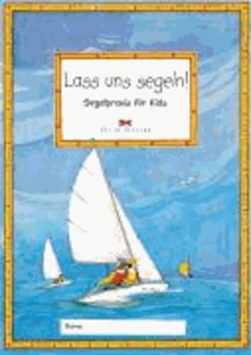 Lass uns segeln - Segelpraxis für Kids.