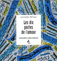 Lassaâd Métoui - Les dix portes de l'amour - Calligraphies arabes modernes.