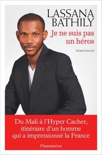 Lassana Bathily - Je ne suis pas un héros.