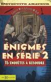 Lassiter Wren et Randle McKay - Enigmes en série 2 - Quinze nouvelles enquêtes à résoudre.