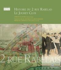 Lastours dominique De - Histoire du 2 rue Rabelais, Le Jockey Club.