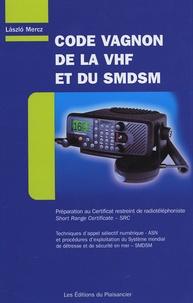 Code Vagnon de la VHF et du SMDSM - Préparation au Certificat restreint de radiotéléphoniste.pdf