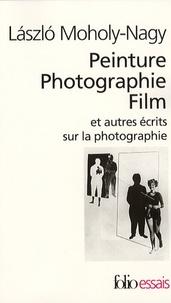 Laszlo Moholy-Nagy - Peinture Photographie Film et autres écrits sur la photographie..