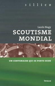 Laszlo Nagy - Scoutisme mondial - Un centenaire qui se porte bien.