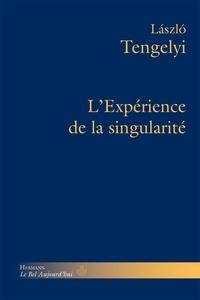Làszló Tengelyi - L'expérience de la singularité.