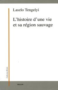 Laszlo Tengelyi - L'histoire d'une vie et sa région sauvage.