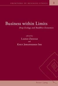 Laszlo Zsolnai et Knut johannessen Ims - Business within Limits - Deep Ecology and Buddhist Economics.