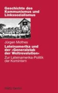 """Lateinamerika und der """"Generalstab"""" der Weltrevolution - Zur Lateinamerika-Politik der Komintern."""