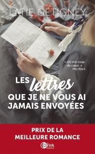 Téléchargement gratuit de livres audio en ligne Les lettres que je ne vous ai jamais envoyées RTF ePub 9782368124772 par Latie Gétigney