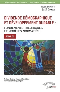 Dividende démographique et développement durable - Tome 2, Fondements théoriques et modèles normatifs.pdf