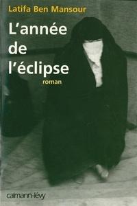 Latifa Ben Mansour - L'Année de l'éclipse.
