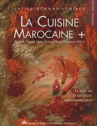 Latifa Bennani-Smires - La Cuisine Marocaine - Algérie, Tunie, Liban, Fance, Italie, Espagne, Grèce et plus de 75 recettes supplémentaires.