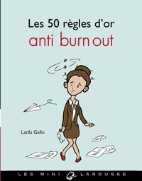 Latifa Gallo - Les 50 règles d'or anti burn out.