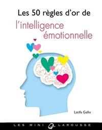 Ebooks gratuits en téléchargement pdf Les 50 règles d'or de l'intelligence émotionnelle par Latifa Gallo in French FB2 9782035925558