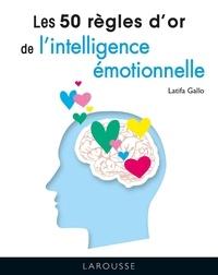 Latifa Gallo - Les 50 règles d'or de l'intelligence émotionnelle.