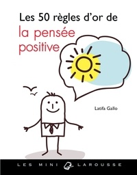 Téléchargement gratuit de Book Finder Les 50 règles d'or de la pensée positive par Latifa Gallo ePub 9782035934611 in French