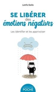 Latifa Gallo - Se libérer des émotions négatives.