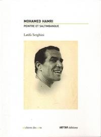 Latifa Serghini - Mohamed Hamri - Peintre et saltimbanque.