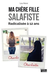 Ma Chere Fille Salafiste De La Conversion De Ma Fille A L
