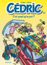 Laudec et Raoul Cauvin - Cédric Tome 27 : C'est quand qu'on part ?.