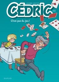 Laudec et Raoul Cauvin - Cédric Tome 32 : C'est pas du jeu !.