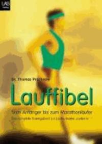 Lauffibel - Das komplette Trainingsbuch vom Anfänger bis zum Marathonläufer.