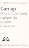 Laugier - Carnap et la construction logique du monde.