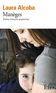 Laura Alcoba - Manèges - Petite histoire argentine.