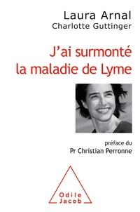 Laura Arnal - J'ai surmonté la maladie de Lyme.