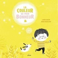 Laura Baker et Angie Rozelaar - La couleur de mon bonheur.