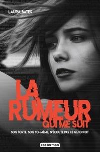 Laura Bates - La rumeur qui me suit.