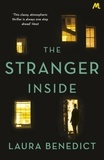Laura Benedict - The Stranger Inside - A twisty thriller you won't be able to put down.