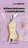 Laura Bennevault et Camille Piantanida - Istorias estranhas e contes bistorts.