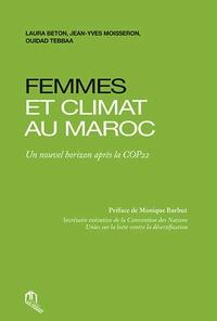 Laura Beton et Jean-Yves Moisseron - Femmes et climat au Maroc - Un nouvel horizon après la COP22.