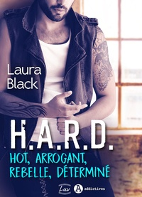 Laura Black - H.A.R.D. - Hot, Arrogant, Rebelle, Déterminé.