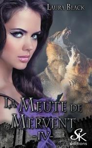 Laura Black - La meute de Mervent Tome 4 : .