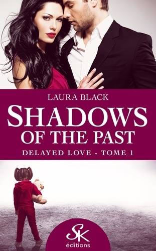 Shadows of the past. Tome 1 : Delayed Love