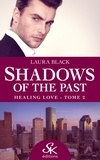 Laura Black - Shadows of the past - Tome 2, Healing love.