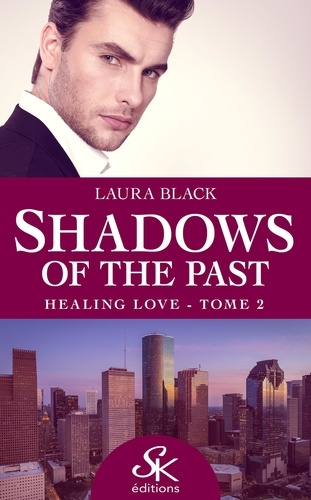 Shadows of the past. Tome 2, Healing love