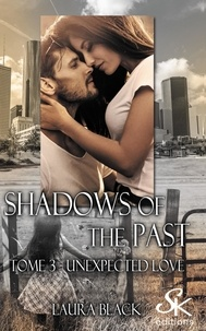 Laura Black - Shadows of the past - Tome3, Unexpected love.