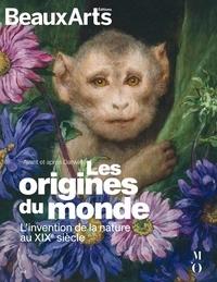 Laura Bossi et Elise Dubreuil - Les origines du monde - L'invention de la nature au XIXe siècle.