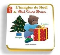 Laura Bour et Céline Bour-Chollet - L'imagier de Noël de Petit Ours Brun.