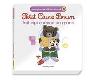 Laura Bour et Danièle Bour - Petit Ours Brun fait pipi comme un grand.