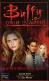 Laura Burns et Melinda Metz - Buffy contre les vampires Tome 49 : Souvenirs d'Apocalypse.