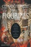 Laura Bushell - L'envoûtement par les figurines - Mode d'emploi inspiré par la tradition des poupées vaudou.